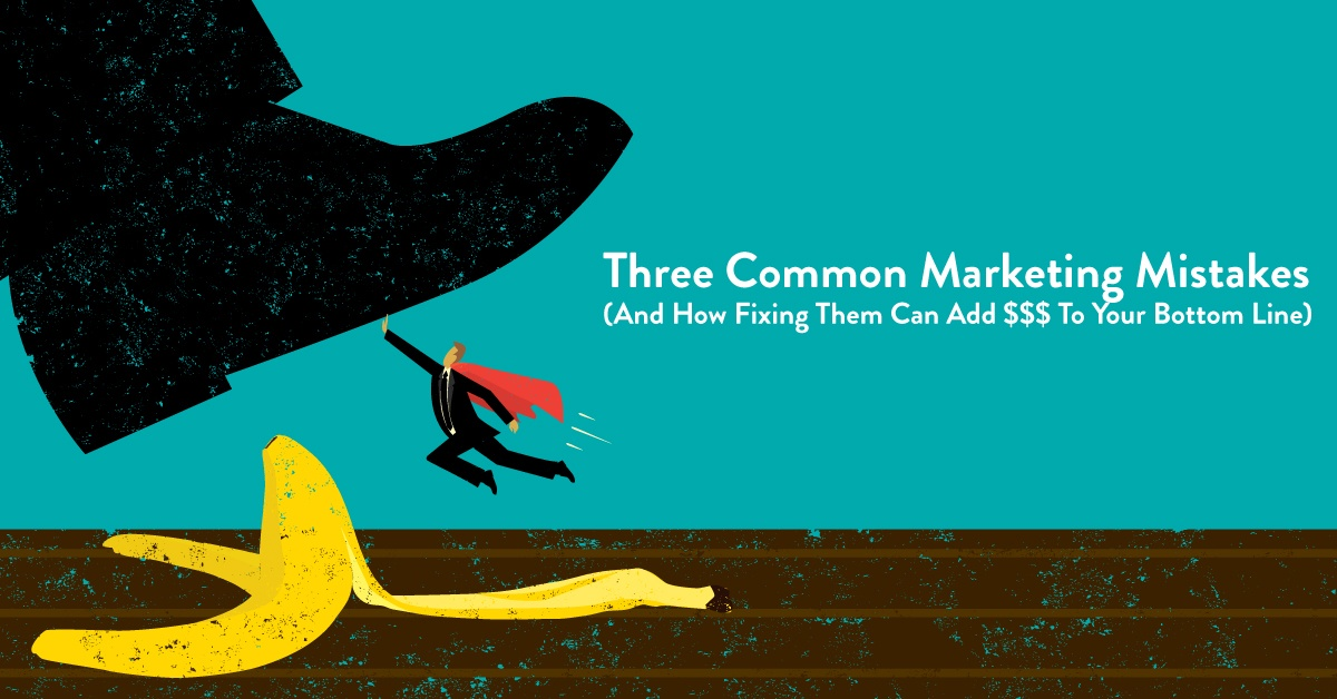 3 marketing mistakes